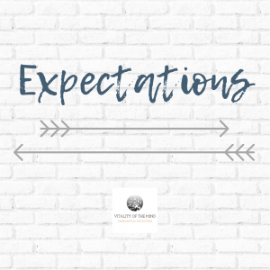 Expectations Vitality of the Mind